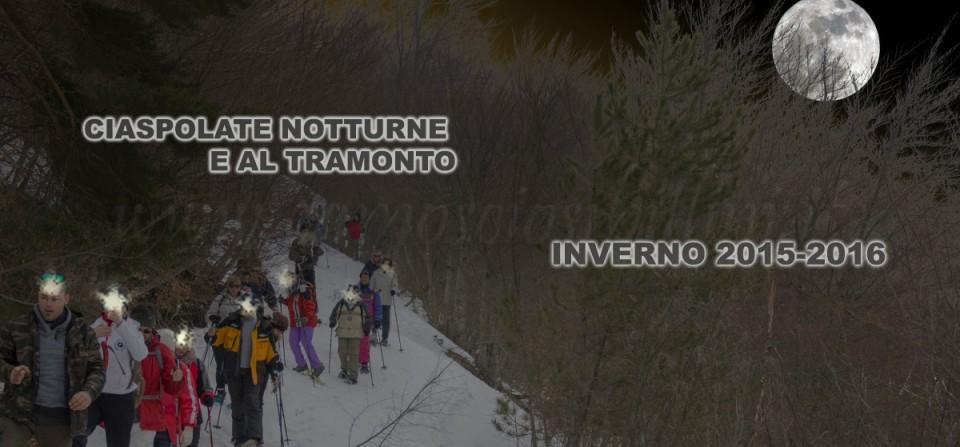 CIASPOLATE NOTTURNE E AL TRAMONTO – 2015/2016