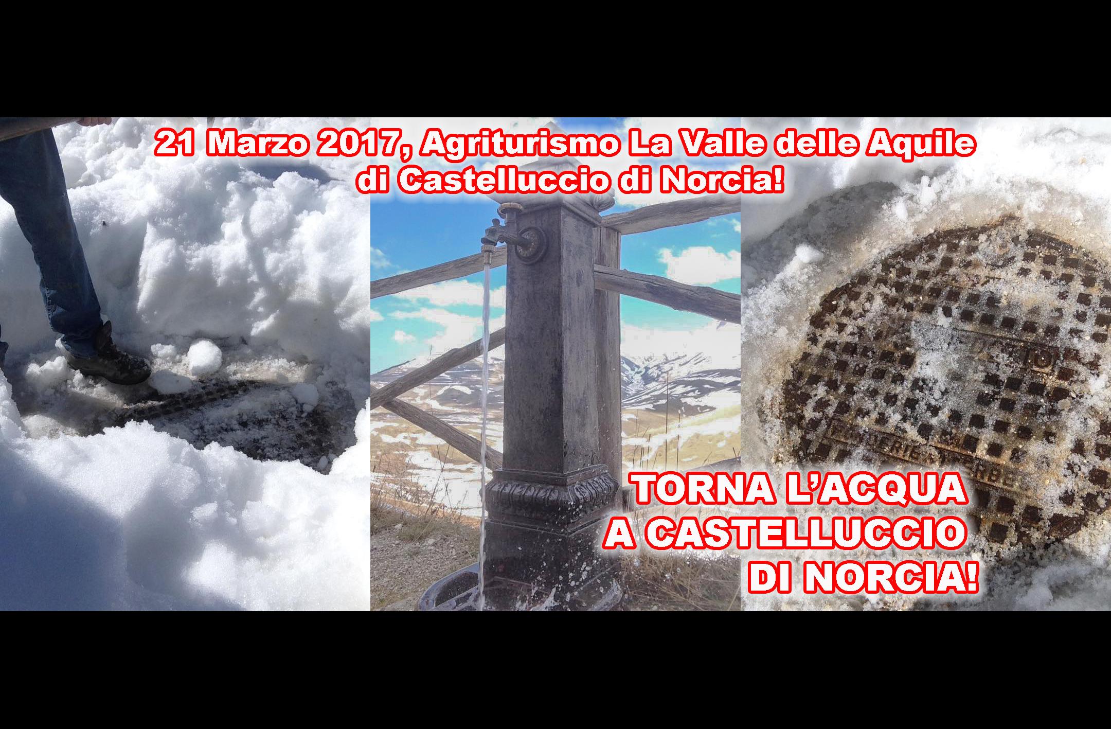 TORNA L'ACQUA A CASTELLUCCIO! 21 Marzo 2017